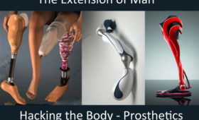 Hacking the Body – Prosthetics